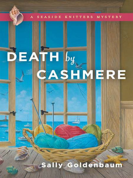 Death by Cashmere: A Seaside Knitters Mystery By: Sally Goldenbaum