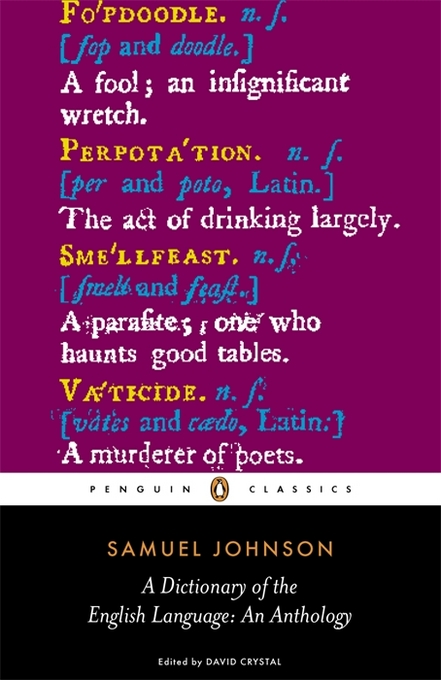 A Dictionary of the English Language: an Anthology an Anthology