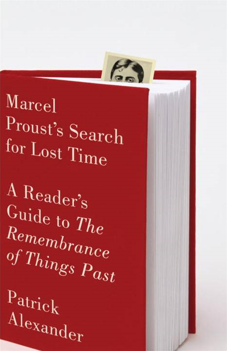 Marcel Proust's Search for Lost Time By: Patrick Alexander