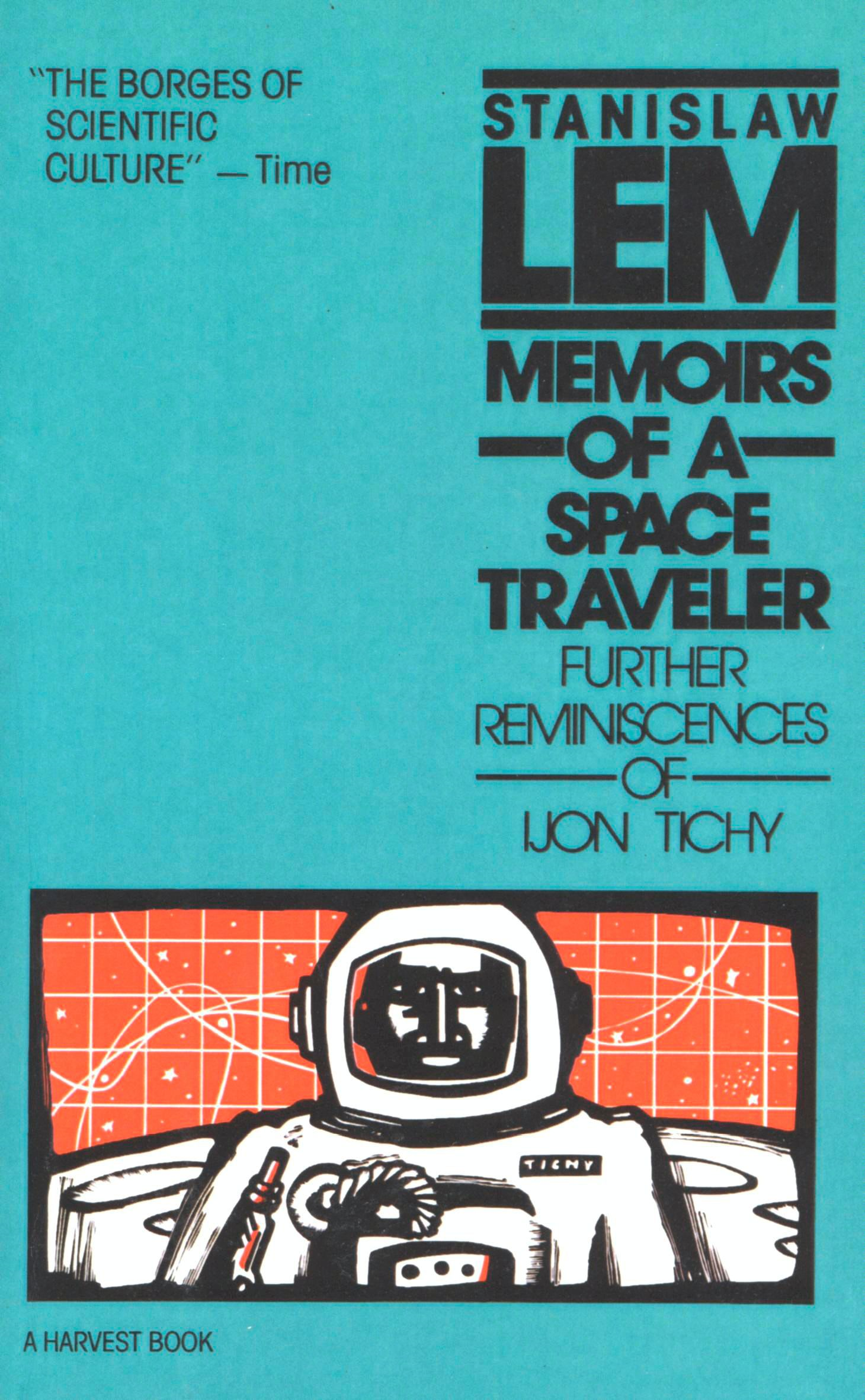 Memoirs of a Space Traveler By: Stanislaw Lem