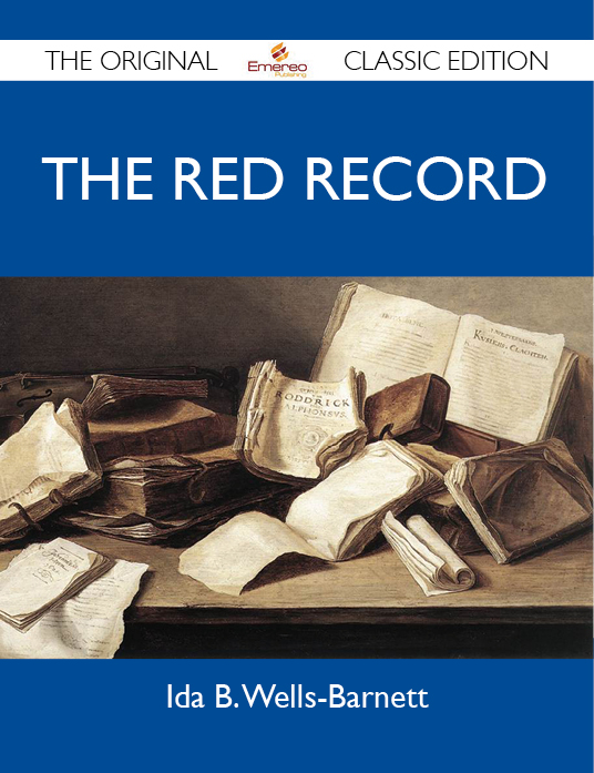 The Red Record - The Original Classic Edition By: Barnett Ida