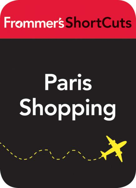 Paris Shopping By: Frommer's ShortCuts