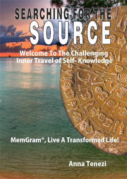 SEARCHING FOR THE SOURCE -Welcome To The Challenging Inner Travel of  Self- Knowledge - MemGram�, Live A Transformed Life!