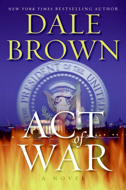 Act of War By: Dale Brown