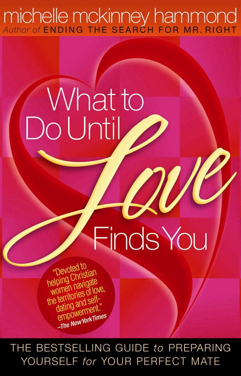 What to Do Until Love Finds You By: Michelle McKinney Hammond