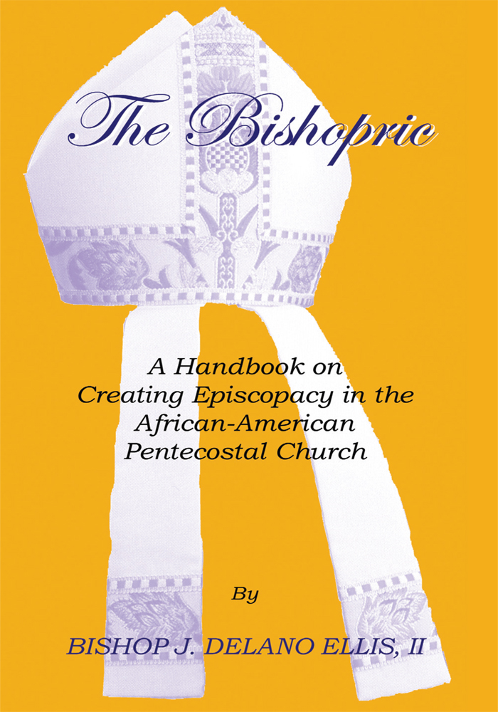 The Bishopric By: Bishop J. Delano Ellis II