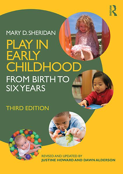 Justine Howard, Mary Sheridan  Dawn Alderson - Play in Early Childhood