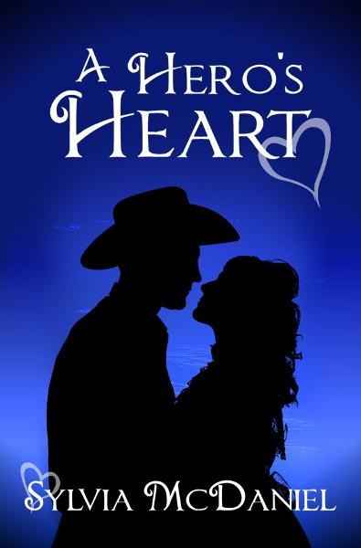 A Hero's Heart By: Sylvia McDaniel