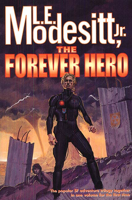 The Forever Hero By: L. E. Modesitt