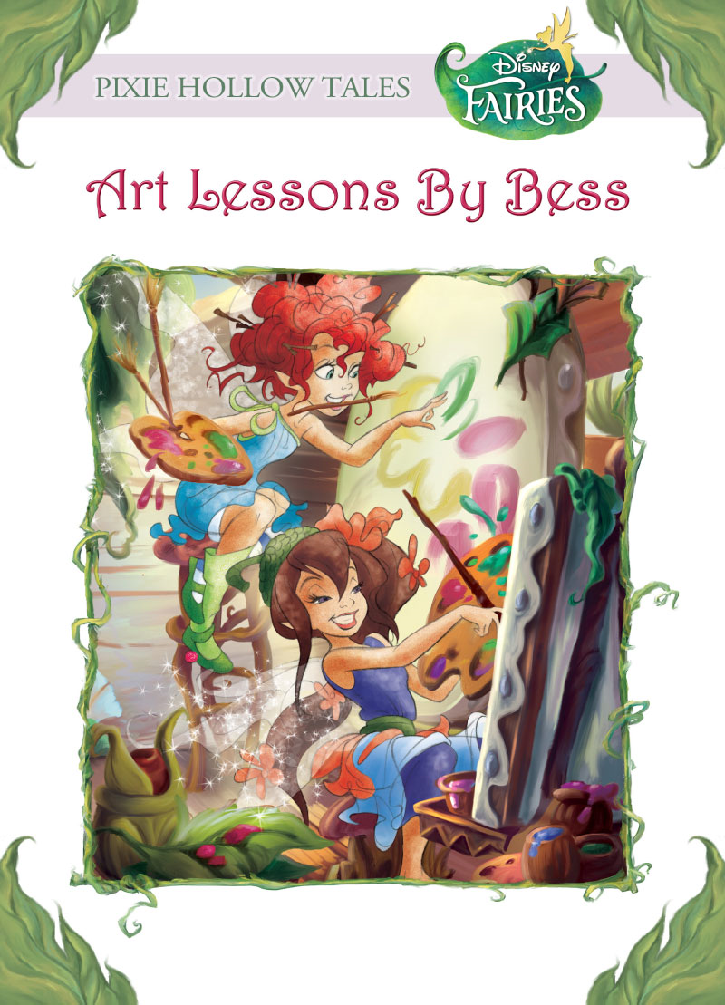 Disney Fairies:  Art Lessons by Bess By: Lara Bergen
