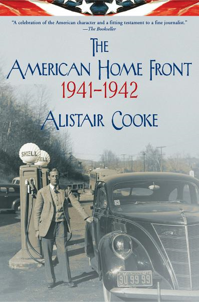The American Home Front: 1941-1942 By: Alistair Cooke