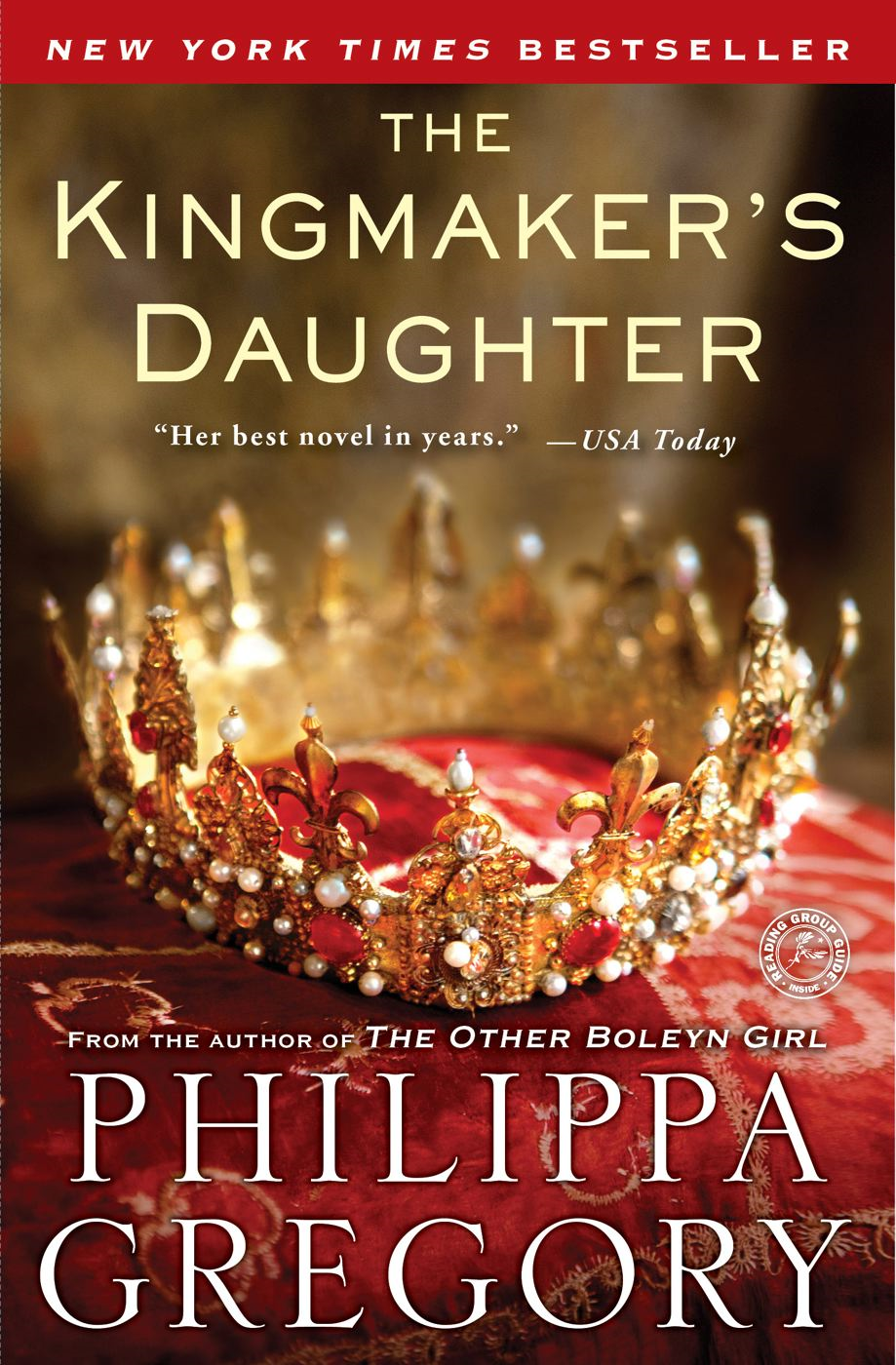 The Kingmaker's Daughter By: Philippa Gregory