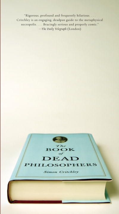The Book of Dead Philosophers By: Simon Critchley