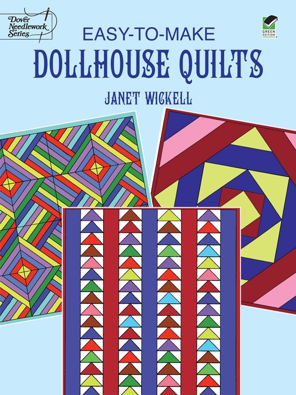 Easy-to-Make Dollhouse Quilts By: Janet Wickell
