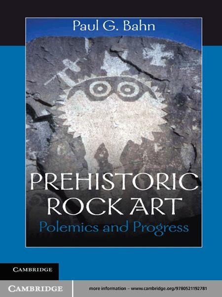 Prehistoric Rock Art By: Paul G. Bahn