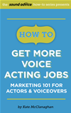 How To Get More Voice Acting Jobs