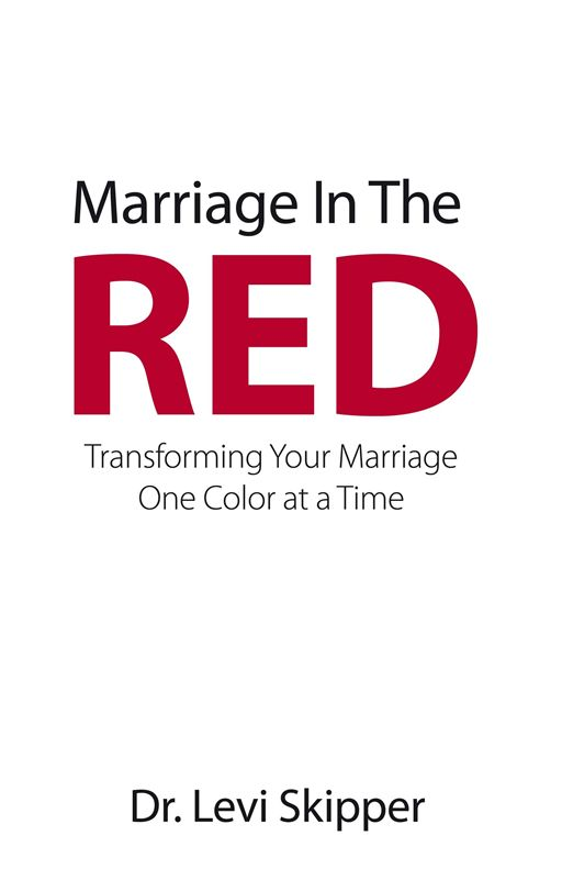 Marriage In The Red By: Dr. Levi Skipper