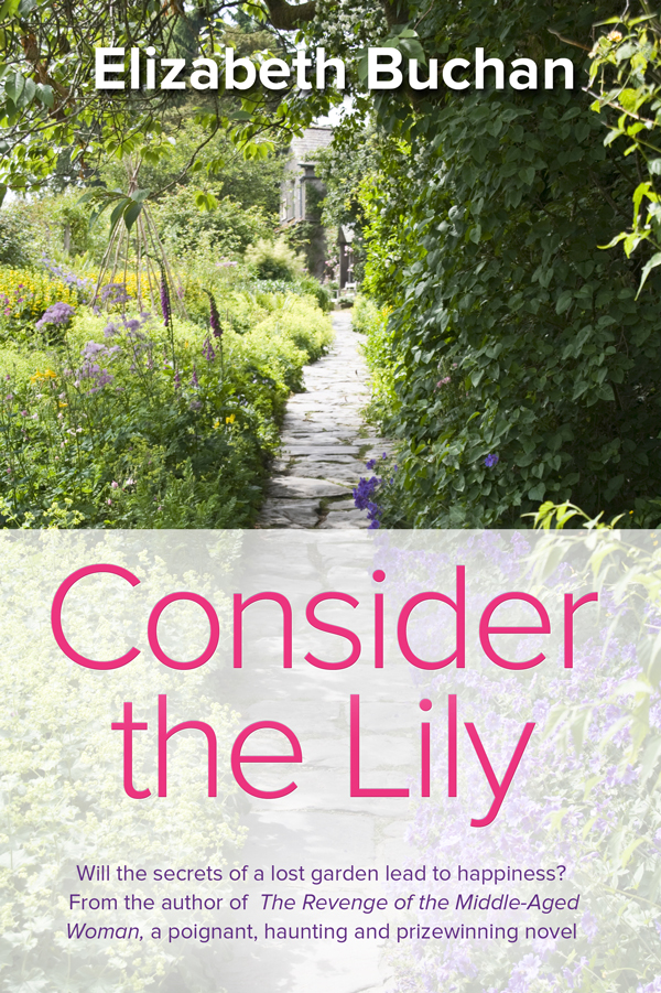 Consider the Lily By: Elizabeth Buchan