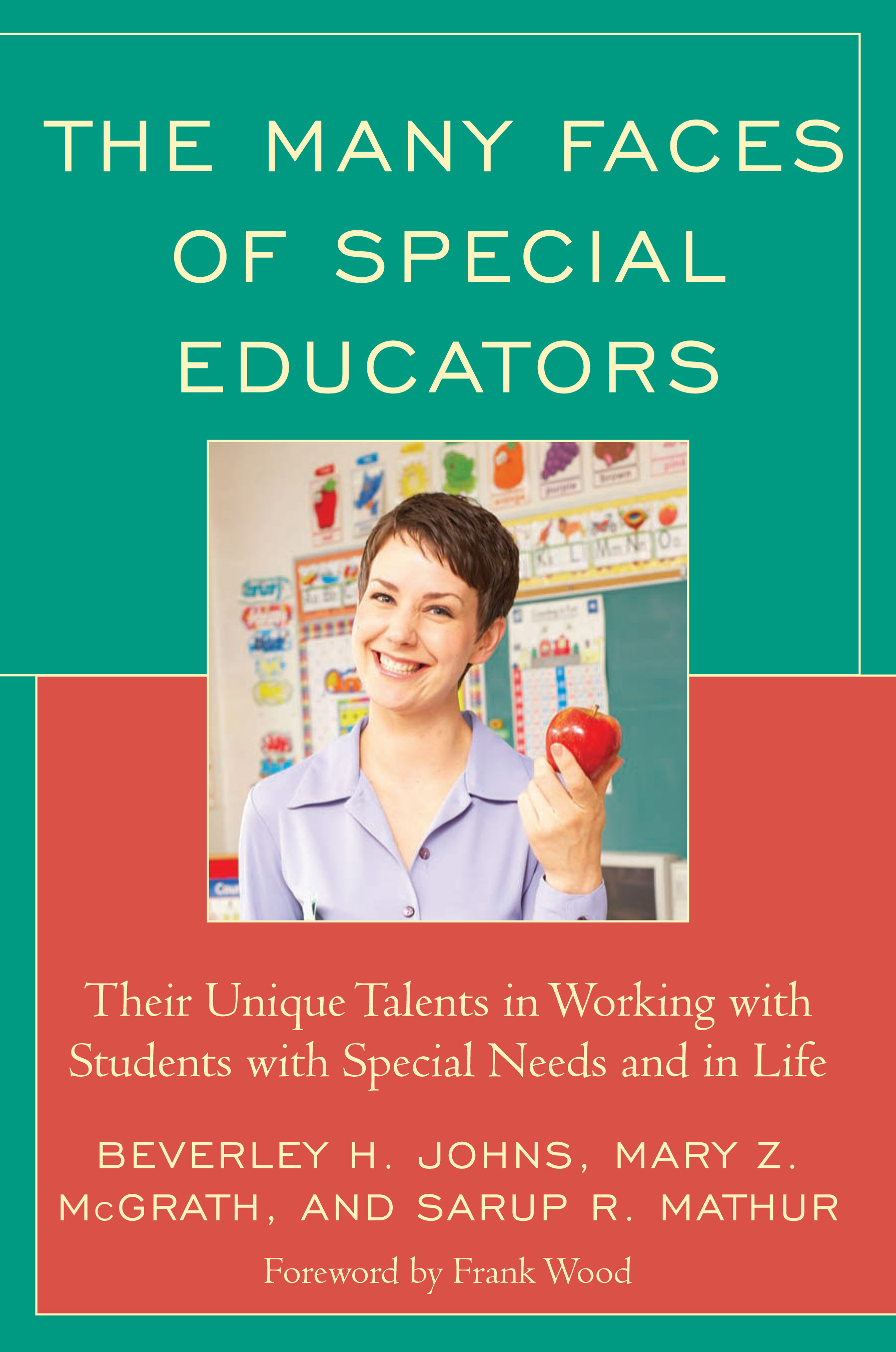 The Many Faces of Special Educators By: Beverly H. Johns,Mary Z. McGrath,Sarup R. Mathur