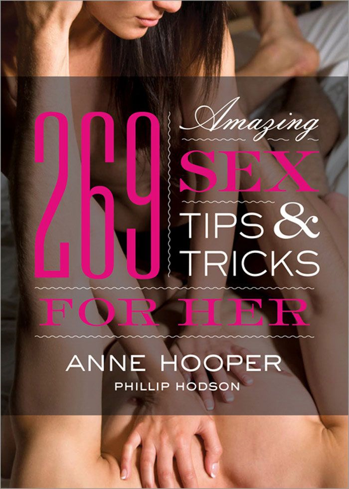 269 Amazing Sex Tips and Tricks for Her
