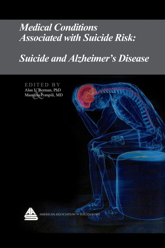 Medical Conditions Associated with Suicide Risk: Suicide and Alzheimer's Disease