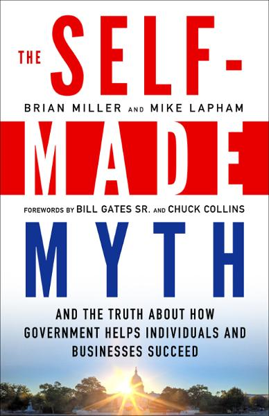 The Self-Made Myth By: Brian Miller,Mike Lapham
