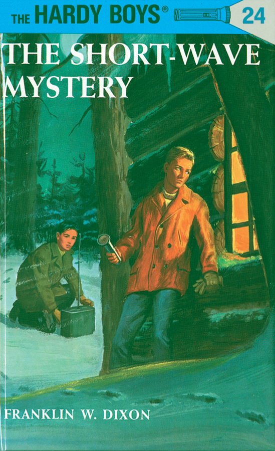 Hardy Boys 24: The Short-Wave Mystery By: Franklin W. Dixon