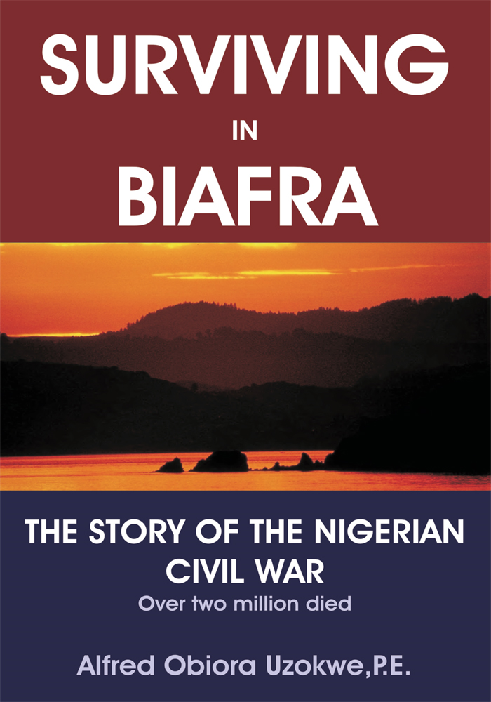Surviving in Biafra By: Alfred Uzokwe