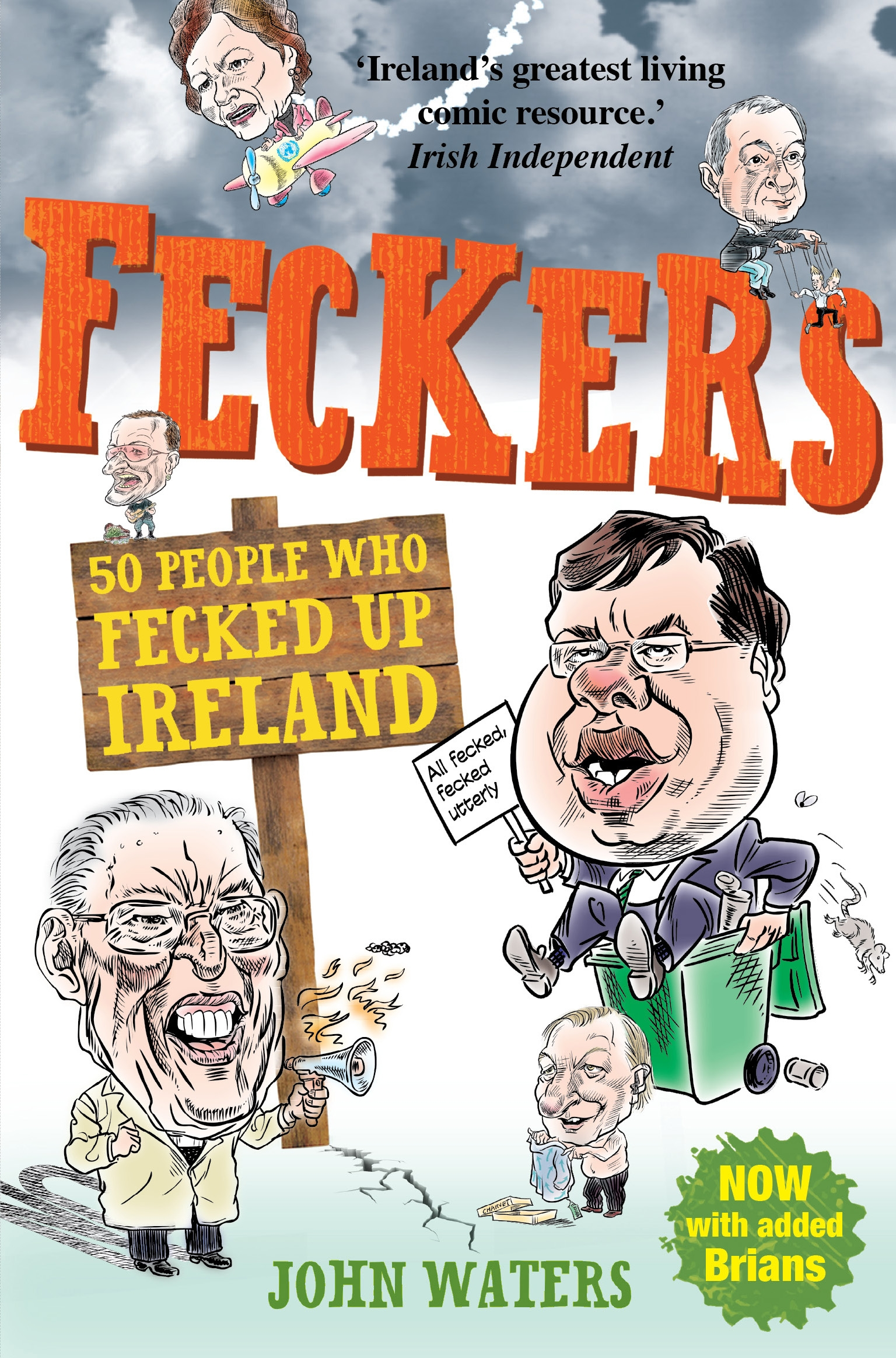 Feckers: 50 People Who Fecked Up Ireland By: John Waters