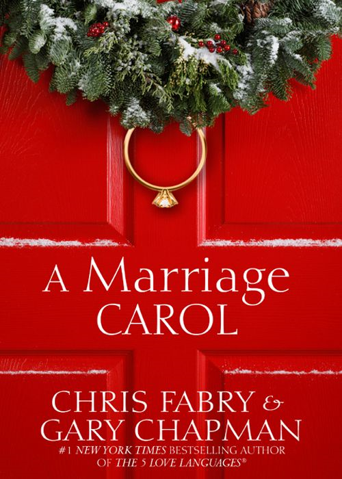 A Marriage Carol By: Chris Fabry,Gary D Chapman
