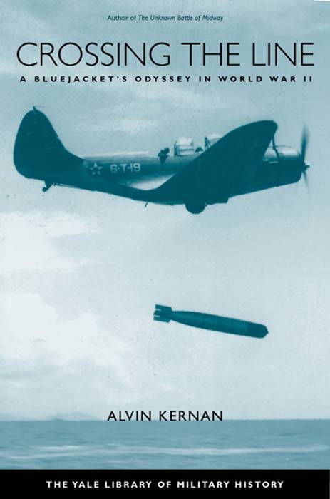 Crossing the Line: A Bluejacket's Odyssey in World War II By: Alvin B. Kernan
