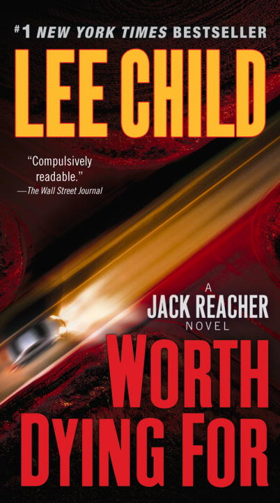 Worth Dying For By: Lee Child