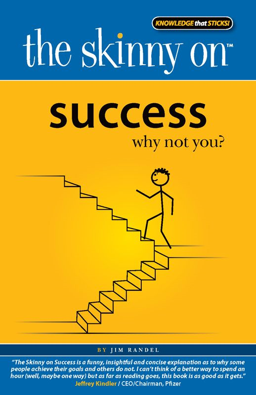 The Skinny on Success By: Jim Randel