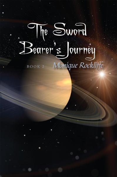 The Sword Bearer's Journey  By: Monique Rockliffe