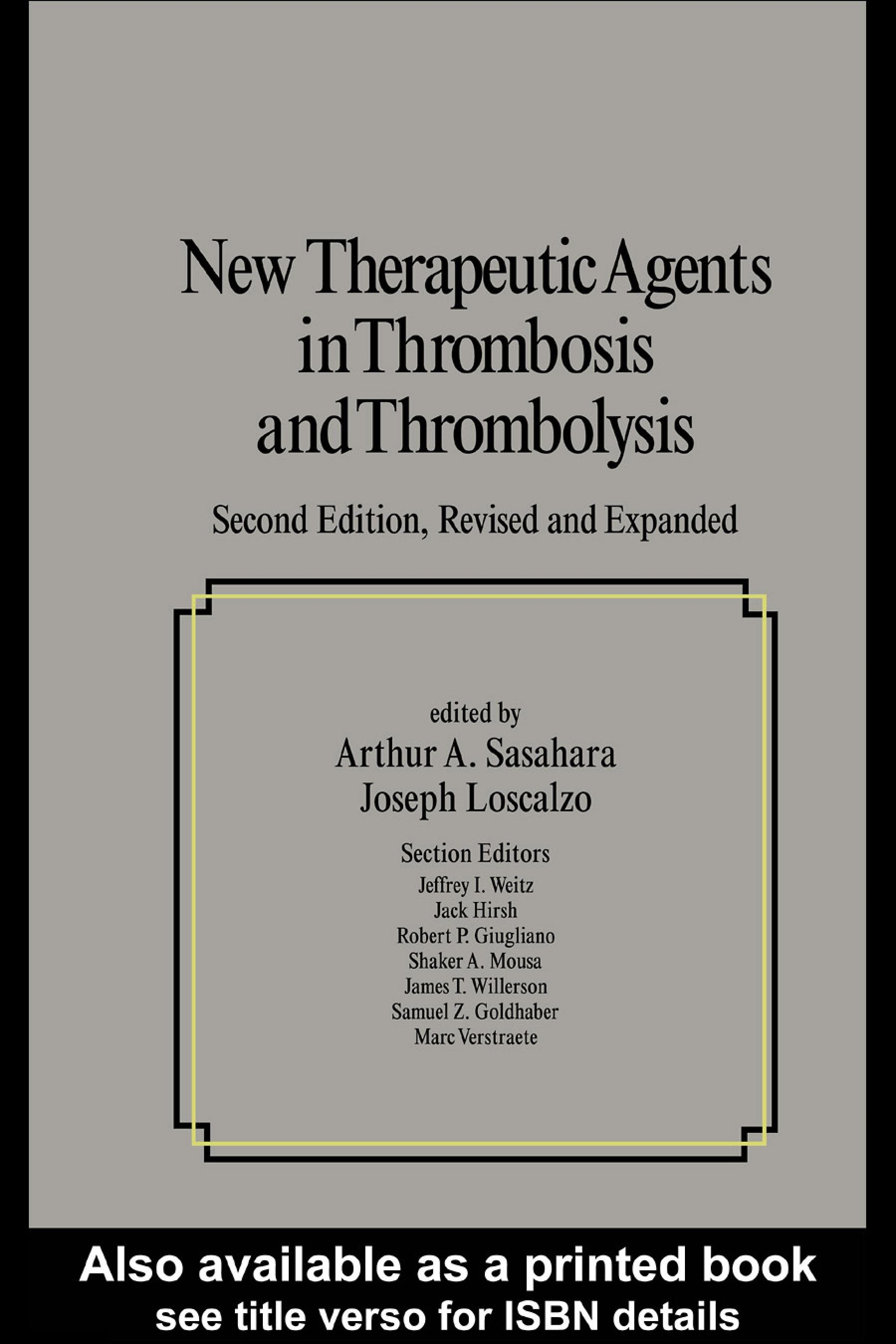 Joseph Loscalzo - New Therapeutic Agents In Thrombosis And Thrombolysis Second Edition, Revised And Expanded