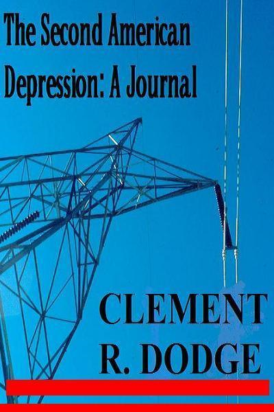 The Second American Depression: A Journal