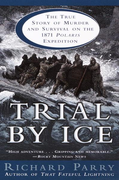 Trial by Ice By: Richard Parry
