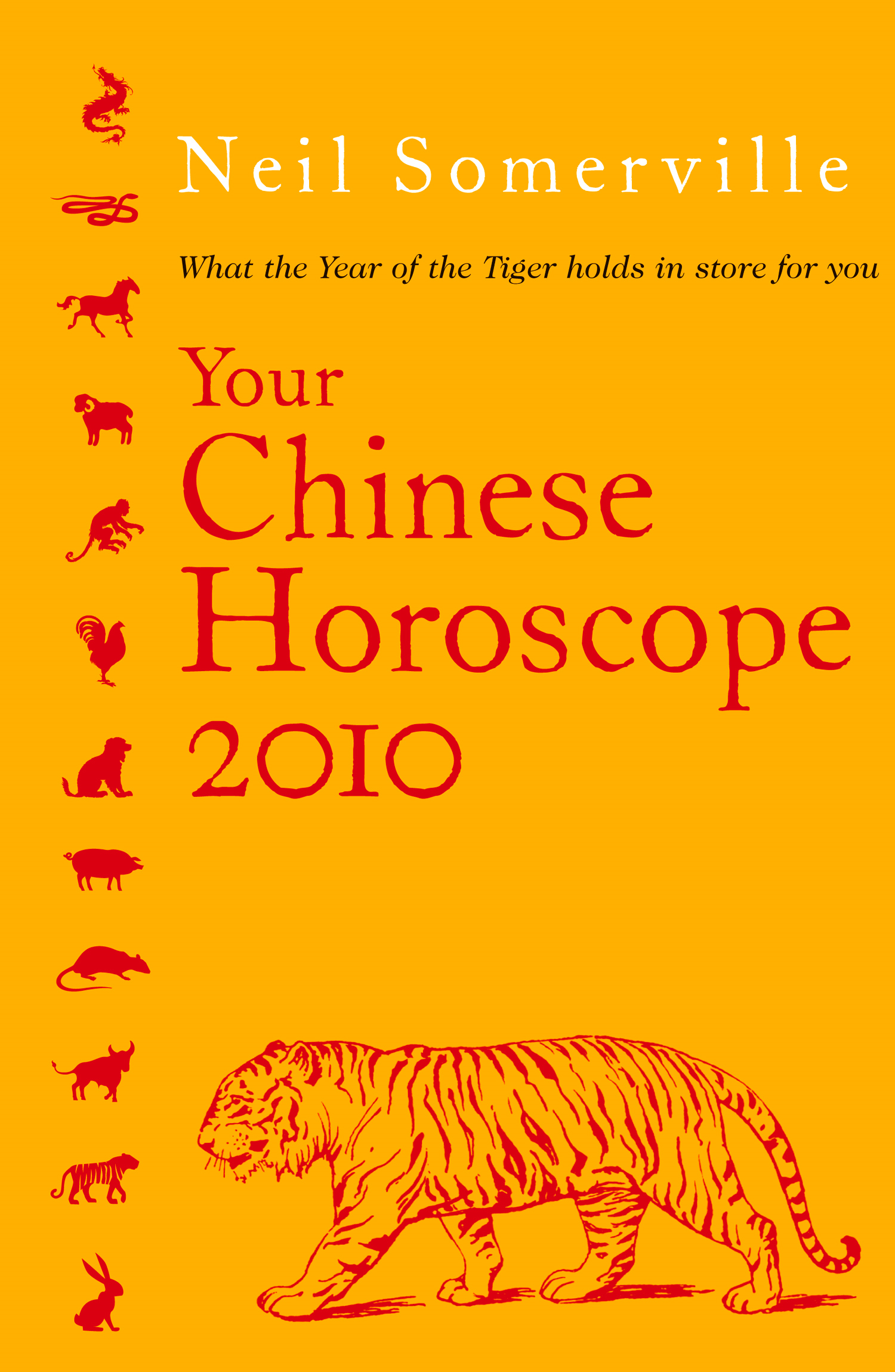 Your Chinese Horoscope 2010 By: Neil Somerville