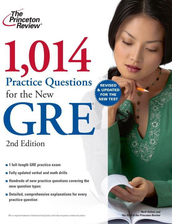 1,014 Practice Questions for the New GRE, 2nd Edition By: Princeton Review