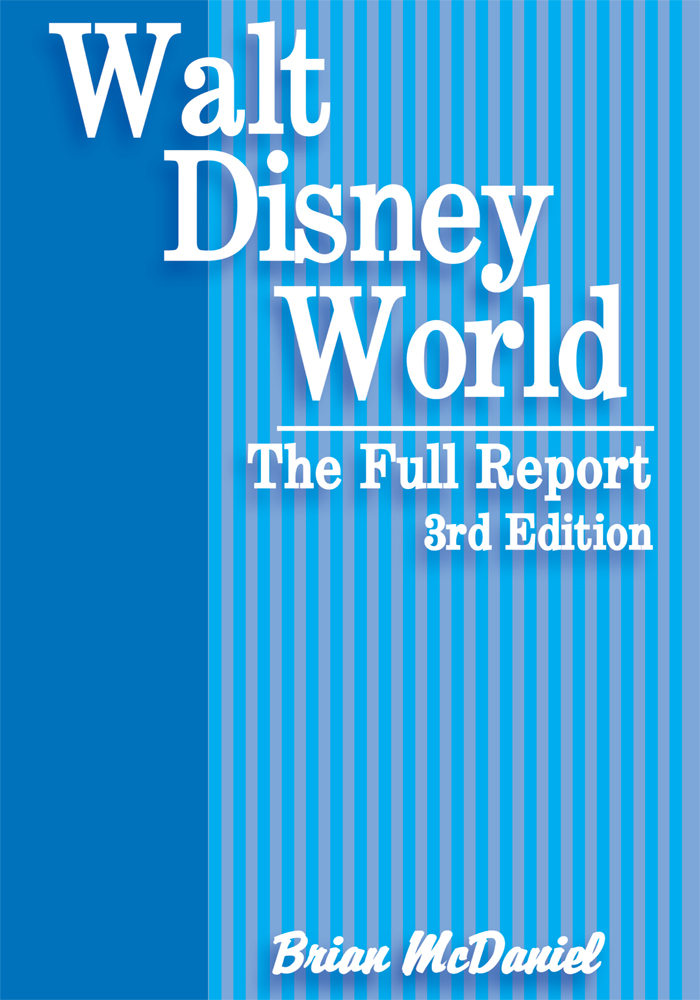 Walt Disney World: The Full Report By: Brian McDaniel