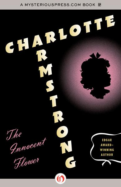 The Innocent Flower By: Charlotte Armstrong
