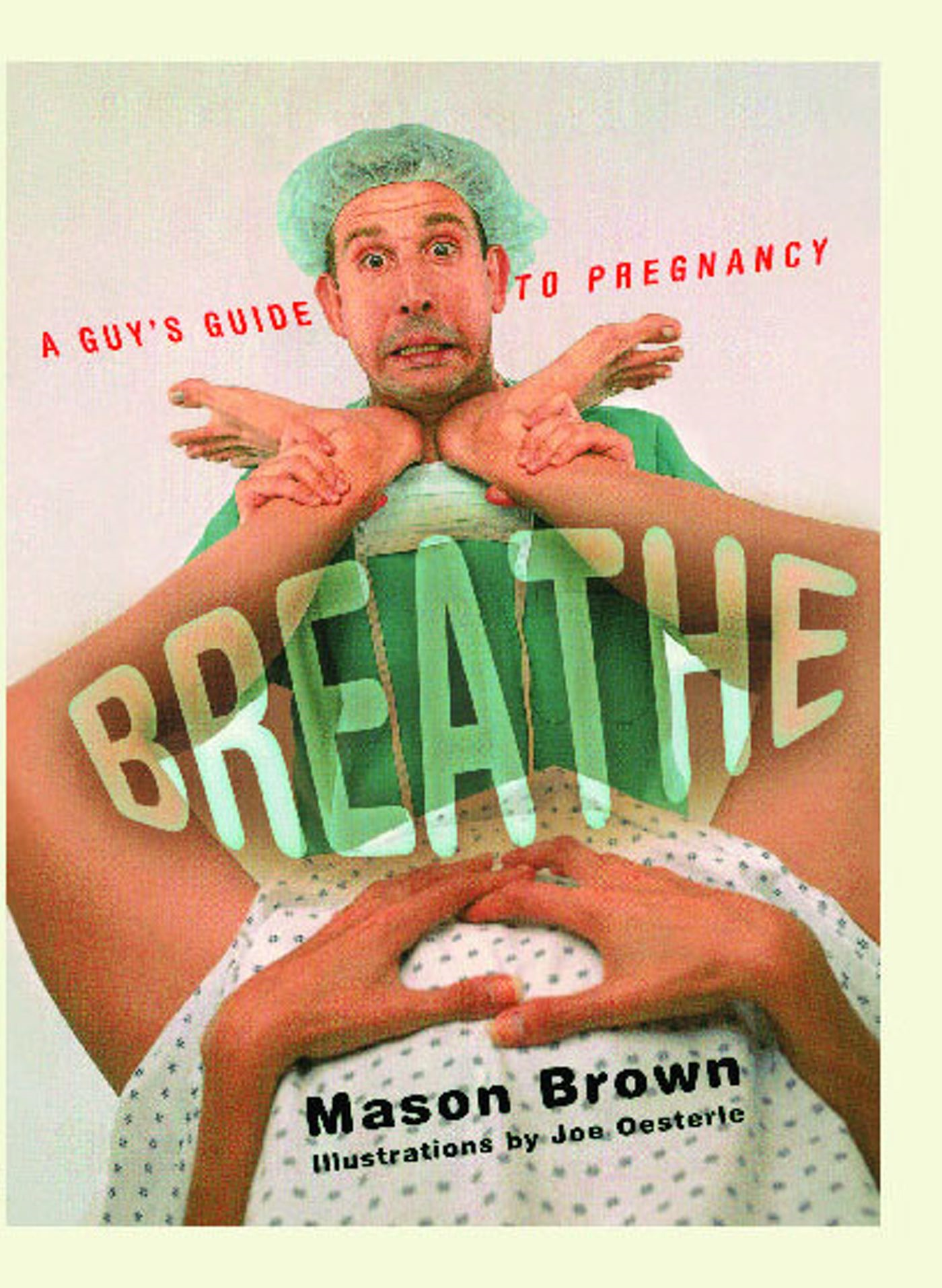 Breathe A Guy's Guide to Pregnancy