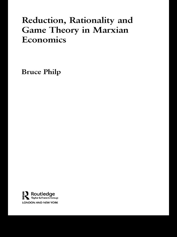 Reduction, Rationality and Game Theory in Marxian Economics