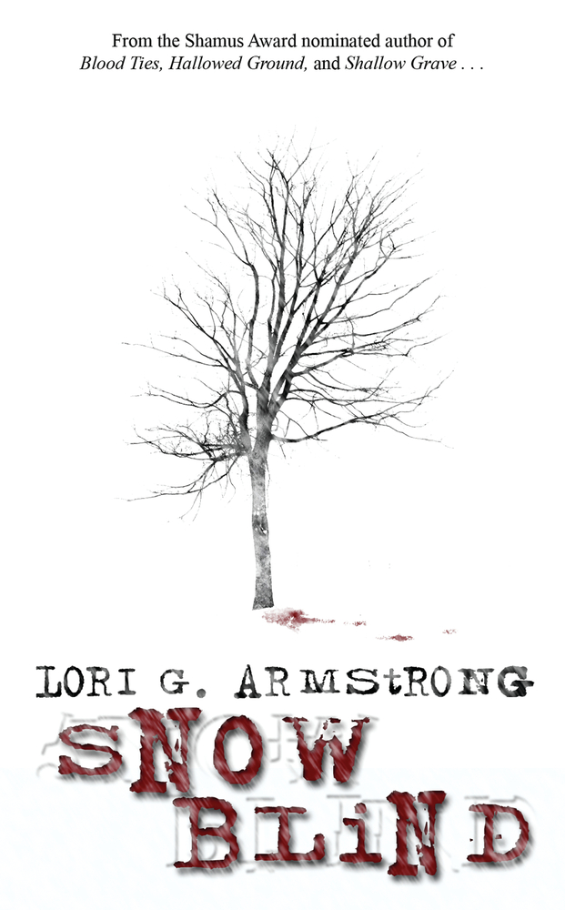 Snow Blind By: Lori G. Armstrong
