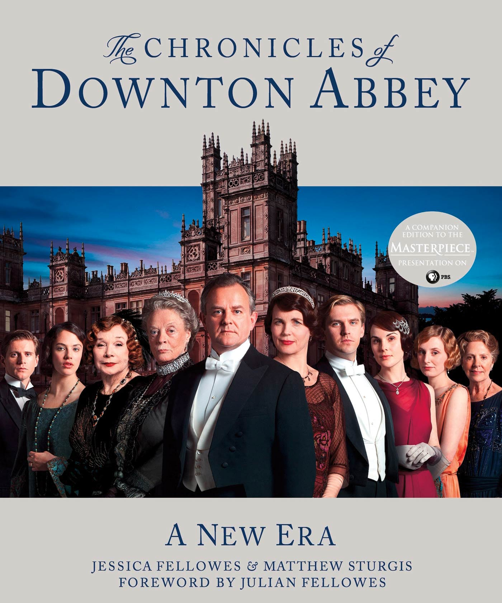 The Chronicles of Downton Abbey By: Jessica Fellowes,Matthew Sturgis