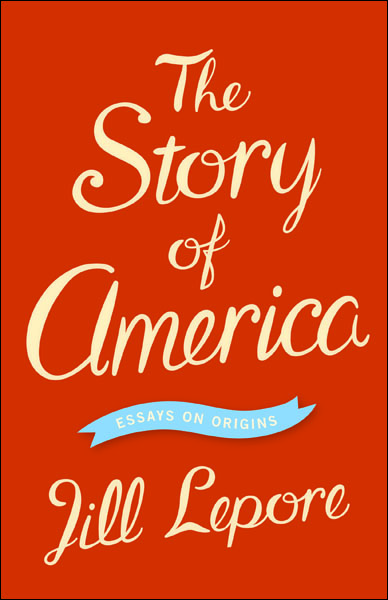 The Story of America By: Jill Lepore