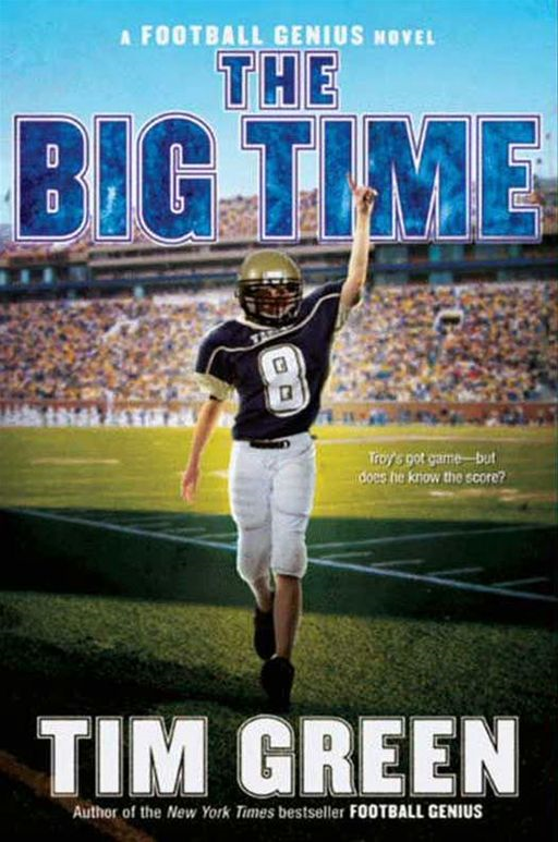 The Big Time By: Tim Green