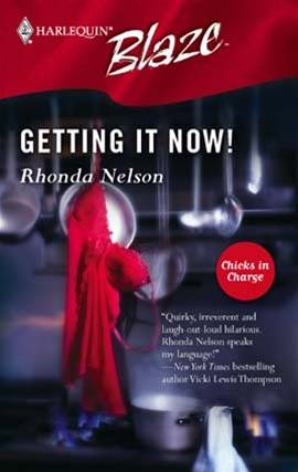 Getting It Now! By: Rhonda Nelson
