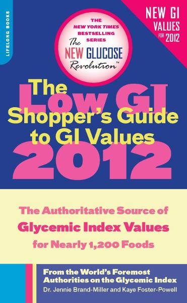 The Low GI Shopper's Guide to GI Values 2012