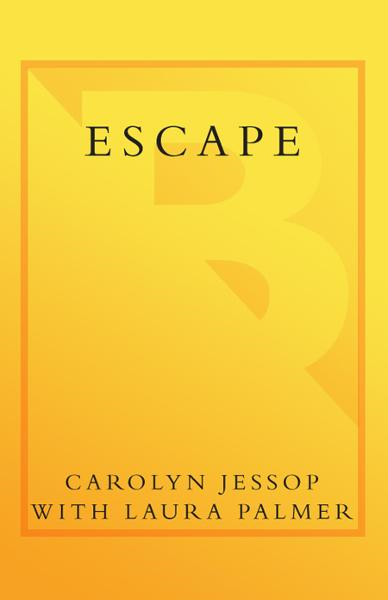 Escape By: Carolyn Jessop,Laura Palmer